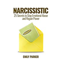 Narcissistic: 25 Secrets to Stop Emotional Abuse and Regain Power