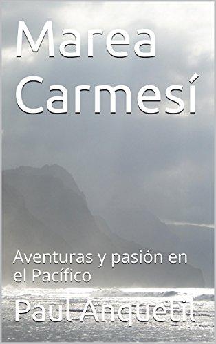 Descargar Libro Batalla Naval Marea Carmesí: Aventuras Y Pasión En El Pacífico Paul Anquetil