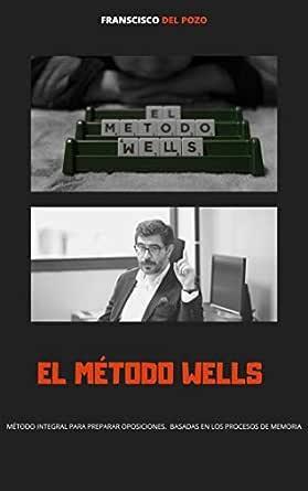El método Wells: Manual sobre técnicas de estudio para opositores ...