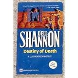Destiny of Death: A Luis Mendoza Mystery