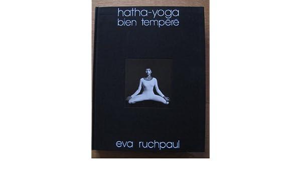 Hatha-yoga bien tempéré: 9782130358138: Amazon.com: Books