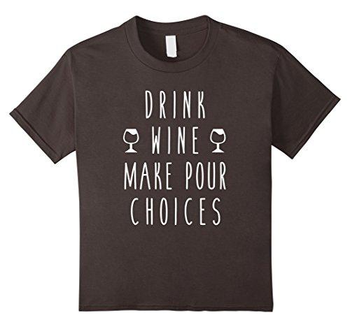 kids-drink-wine-make-pour-choices-funny-humor-saying-t-shirt-8-asphalt