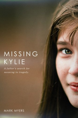 Missing Kylie: A Father's Search for Meaning in Tragedy