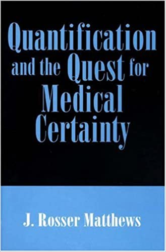 Quantification and the Quest for Medical Certainty