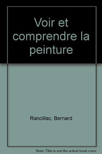 Voir et comprendre la peinture (French Edition)