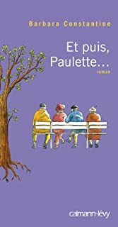 Et puis, Paulette... : roman, Constantine, Barbara