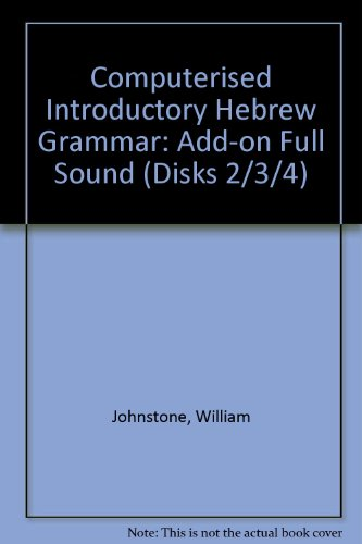 Computerized Introductory Hebrew Grammer: Add-On Full Sound To Basic Sound Disk 2,3,4