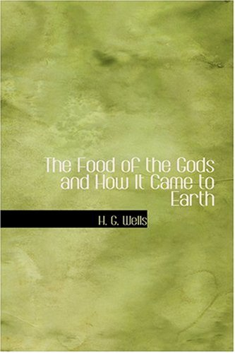 The Food of the Gods and How It Came to Earth PDF