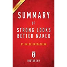 Summary of Strong Looks Better Naked: By Khloe Kardashian - Includes Analysis