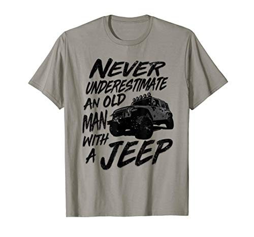 Never Underestimate An Old Man With A Jeep Tee Shirt]()
