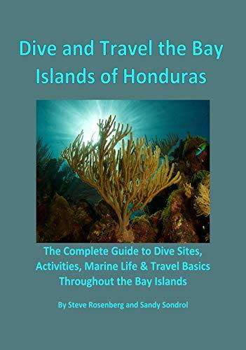 Dive and Travel the Bay Islands of Honduras (Best Snorkeling In Roatan)