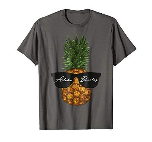 A pineapple rockin shades? Aloha Beaches Vacation T-Shirt