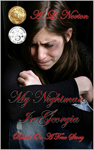 """My Nightmare in Georgia """"Based on A True Story): """"The Novel"""""""