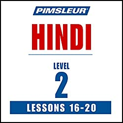 Pimsleur Hindi Level 2, Lessons 16-20
