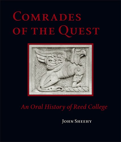 Comrades of the Quest: An Oral History of Reed College