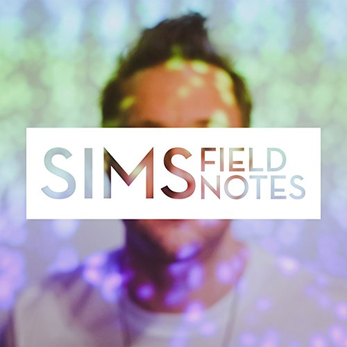 Field Notes [Explicit]