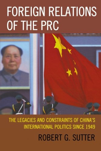 FOREIGN RELATIONS OF THE PRC: THE LEGACI