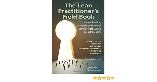 The Lean Practitioners Field Book: Proven, Practical, Profitable ...