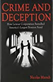 img - for Crime and Deception: How Lennar Corporation Swindled America's Largest Pension Fund book / textbook / text book