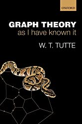 Graph Theory As I Have Known It (Oxford Lecture Series in Mathematics and It's Applications)