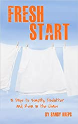 Fresh Start: 31 Days to Simplify, Declutter and Rein in the Chaos