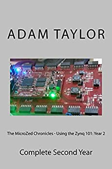 The MicroZed Chronicles - Using the Zynq 101: by [Taylor, Adam]