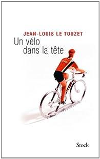 Un vélo dans la tête par Jean-Louis Le Touzet
