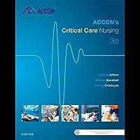 ACCCN's Critical Care Nursing - E-Book