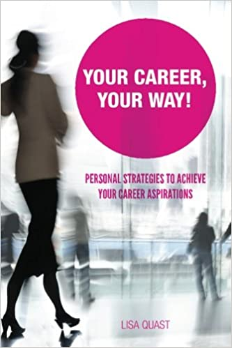 Your Career Your Way Personal Strategies To Achieve Your Career