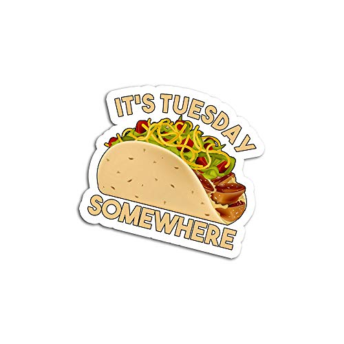 Hand Wooden Customizable Sticker Tuesday Somewhere Premium Stickers for Personalize (3 pcs/Pack) (Best Mexican Food In Los Angeles 2019)