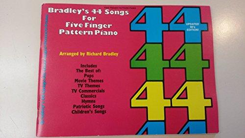Bradley's 44 Songs for Five Finger Pattern Piano ()