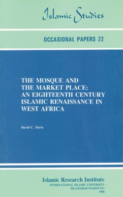 The Mosque and the Market Place: An Eighteenth Century Islamic Renaissance in West Africa pdf epub