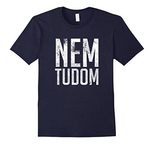 Price comparison product image Mens Nem Tudom Hungarian Teacher - I Don't Know T-Shirt Medium Navy