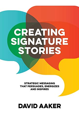 Book : Creating Signature Stories: Strategic Messaging th...