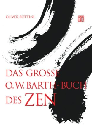 Das große O. W. Barth- Buch des Zen.