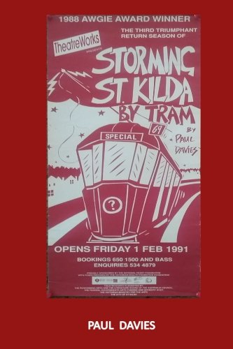 Storming St. Kilda By Tram: One Man's Attempt to Get Home (The Tram Show Suite) (Volume 2) by CreateSpace Independent Publishing Platform