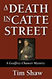 A Death in Catte Street (Geoffrey Chaucer Mysteries Book 1)