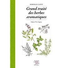 Grand traité des herbes aromatiques (French Edition)