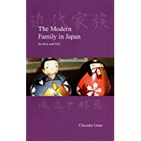 The Modern Family in Japan: Its Rise and Fall (Advanced Social Reserach Series)