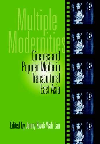 Multiple Modernities: Cinemas & Popular Media In...