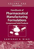 Handbook of Pharmaceutical Manufacturing Formulations, Vol. 1: Compressed Solid Products