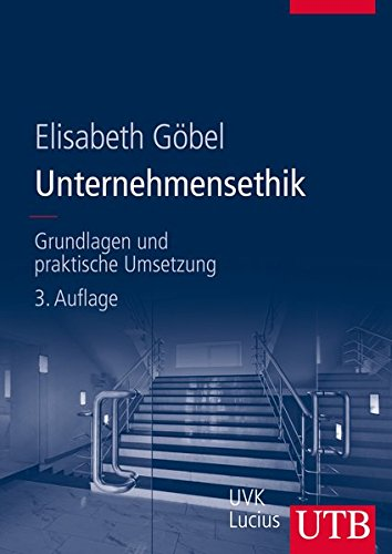 Unternehmensethik: Grundlagen und praktische Umsetzung