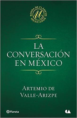 Vapauta kirjan lataus La conversación en México (Spanish Edition) PDF DJVU
