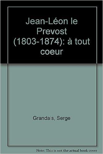 Livres gratuits Jean-Léon Le Prevost, 1803-1874 pdf ebook