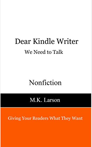 Dear Kindle Writer: We Need To Talk