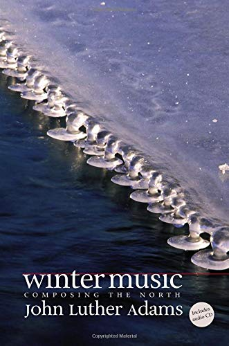 (Winter Music: Composing the North )