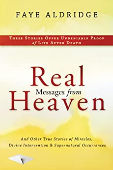 Real Messages Heaven Intervention Supernatural ebook