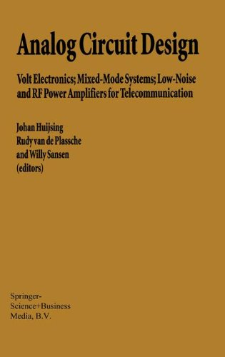 Analog Circuit Design: Volt Electronics; Mixed-Mode Systems; Low-Noise and RF Power Amplifiers for ()