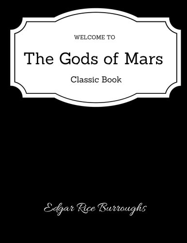 Read Online The Gods of Mars (Barsoom, #2) - Classic Book ebook