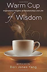 Warm Cup of Wisdom: Inspirational Insights on Relationships and Life